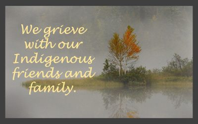 Grieving With Our Indigenous Friends and Family